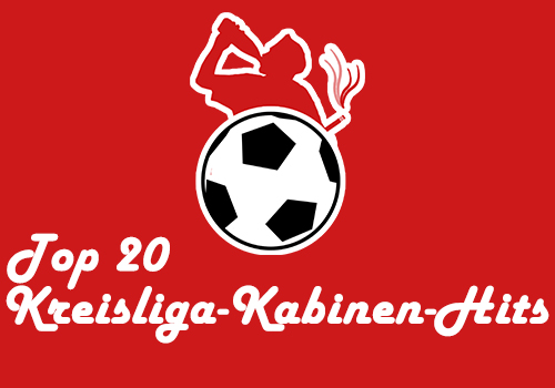 Top 20: Kreisliga Kabinen Hits